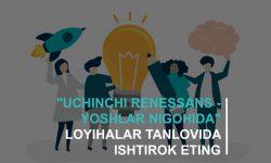 """""""Uchinchi renessans — yoshlar nigohida"""""""