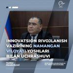 Innovatsion rivojlanish vaziri va Namangan viloyati yoshlari oʻrtasida uchrashuv tashkil etiladi.